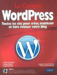 WordPress : toutes les clés pour créer, maintenir et faire évoluer votre blog