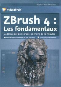 ZBrush 4 : les fondamentaux : modélisez des personnages en moins de 30 minutes !
