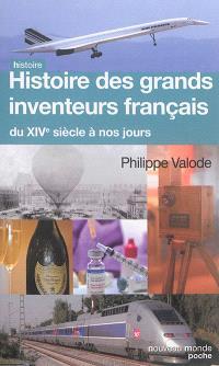 Histoire des grands inventeurs français : du XIVe siècle à nos jours