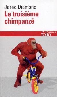 Le troisième chimpanzé : essai sur l'évolution et l'avenir de l'animal humain