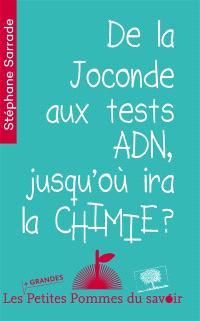De la Joconde aux tests ADN : jusqu'où ira la chimie ?