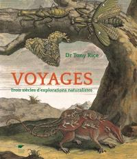 Voyages : trois siècles d'explorations naturalistes