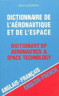 Dictionnaire de l'aéronautique et de l'espace = Dictionary of aeronautics & space technology. Volume 1, Anglais-français = English-French
