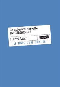 La science est-elle inhumaine ? : essai sur la libre nécessité