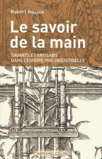 Le savoir de la main : savants et artisans dans l'Europe pré-industrielle