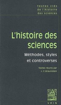 L'histoire des sciences : méthodes, styles et controverses