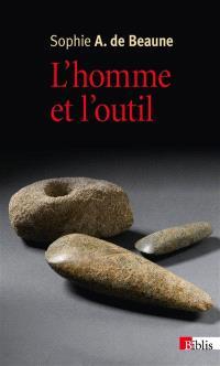 L'homme et l'outil : l'invention technique durant la préhistoire