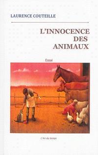 L'innocence des animaux : essai