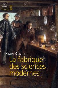 La fabrique des sciences modernes : XVIIe-XIXe siècle