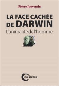La face cachée de Darwin : l'animalité de l'homme