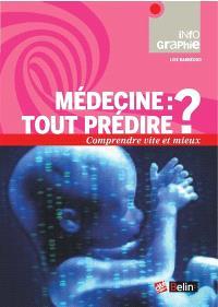 Médecine : tout prédire ?