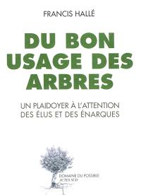 Du bon usage des arbres : un plaidoyer à l'attention des élus et des énarques