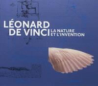Léonard de Vinci : la nature et l'invention