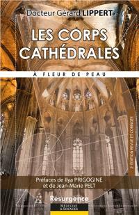 Les corps cathédrales : à fleur de peau