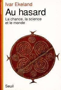 Au hasard : la chance, la science et le monde