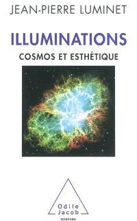 Illuminations : cosmos et esthétique