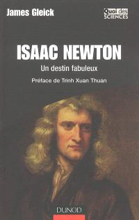 Isaac Newton : un destin fabuleux