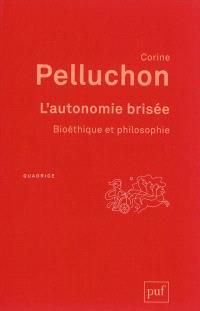 L'autonomie brisée : bioéthique et philosophie