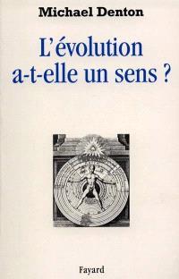 L'évolution a-t-elle un sens ?