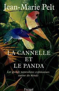 La cannelle et le panda : les grands naturalistes explorateurs autour du monde