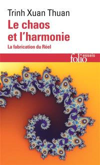 Le chaos et l'harmonie : la fabrication du réel
