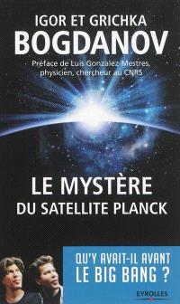 Le mystère du satellite Planck : qu'y avait-il avant le big bang ?