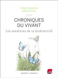 Chroniques du vivant : les aventures de la biodiversité