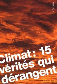 Climat : 15 vérités qui dérangent