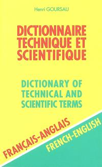 Dictionnaire technique et scientifique = Dictionnary of technical and scientific terms. Volume 2, Français-anglais