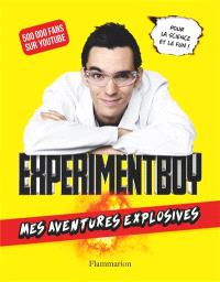 Experimentboy : mes aventures explosives