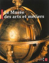 Le Musée des arts et métiers : guide des collections