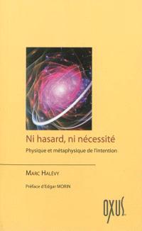 Ni hasard, ni nécessité : physique et métaphysique de l'intention