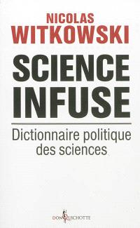 Science infuse : dictionnaire politique des sciences