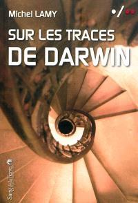 Sur les traces de Darwin : rencontres au fil de mes voyages