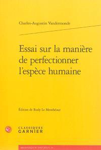 Essai sur la manière de perfectionner l'espèce humaine