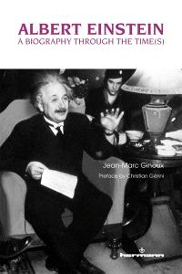 Albert Einstein : a biography through the time(s)