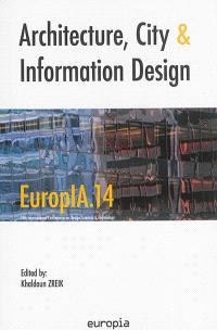 Architecture, city and information design : EuropIA.14
