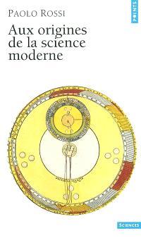 Aux origines de la science moderne