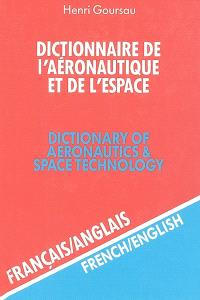 Dictionnaire de l'aéronautique et de l'espace = Dictionary of aeronautics & space technology. Volume 2, Français-anglais = Dictionary of aeronautics and space technology : french-english