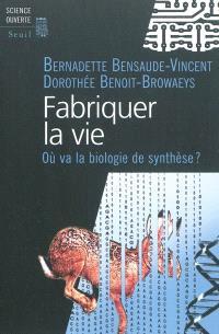 Fabriquer la vie : où va la biologie de synthèse ?