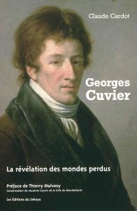 Georges Cuvier : la révélation des mondes perdus