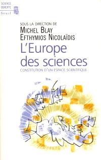 L'Europe des sciences : constitution d'un espace scientifique