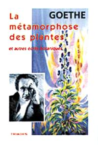 La métamorphose des plantes : et autres écrits botaniques