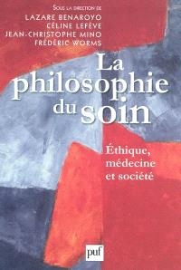 La philosophie du soin : éthique, médecine et société