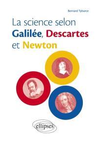 La science selon Galilée, Descartes et Newton