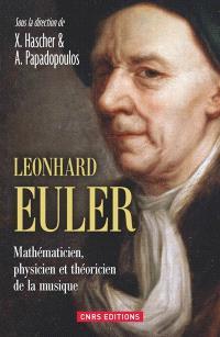 Leonhard Euler : mathématicien, physicien et théoricien de la musique