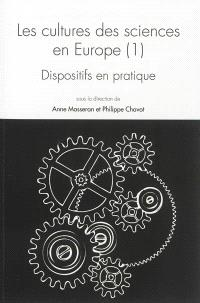 Les cultures des sciences en Europe. Volume 1, Dispositifs en pratique