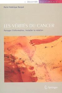 Les vérités du cancer : partager l'information, installer la relation