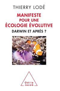 Manifeste pour une écologie évolutive : Darwin, et après ?