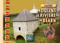 Moulins de rivière en Béarn